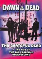Grateful Dead, The: Dawn Of The Dead Movie