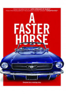 Faster Horse, A Movie