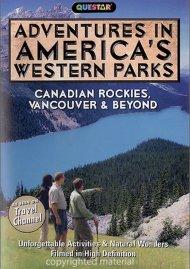 Adventures In Americas Western Parks: Canadian Rockies, Vancouver & Beyond Movie