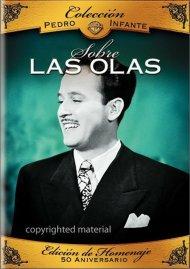Coleccion Pedro Infante: Sobre Las Olas Movie