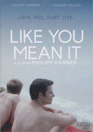 Like You Mean It Movie