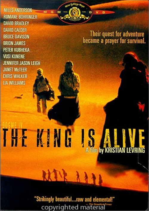 King Is Alive, The Movie