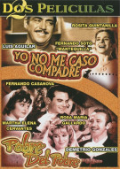 Yo No Me Caso Compadre / Pobre Del Pobre (Double Feature) Movie