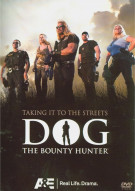 Dog: The Bounty Hunter - Taking It To The Streets Movie