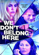 We Dont Belong Here  Movie