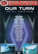 Our Turn: An All Girls Film - White Knuckle Extreme Movie
