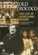 Old Rococo: The Life Of Gioacchino Rossini Movie