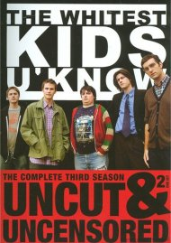 Whitest Kids U Know, The: The Complete Third Season - Uncut & Uncensored Movie