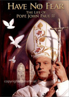Have No Fear: The Life Of Pope John Paul II Movie