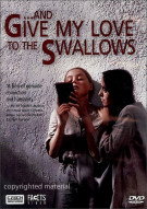 And Give My Love To The Swallows Movie