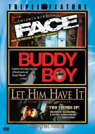 Face / Buddy Boy / Let Him Have It Movie