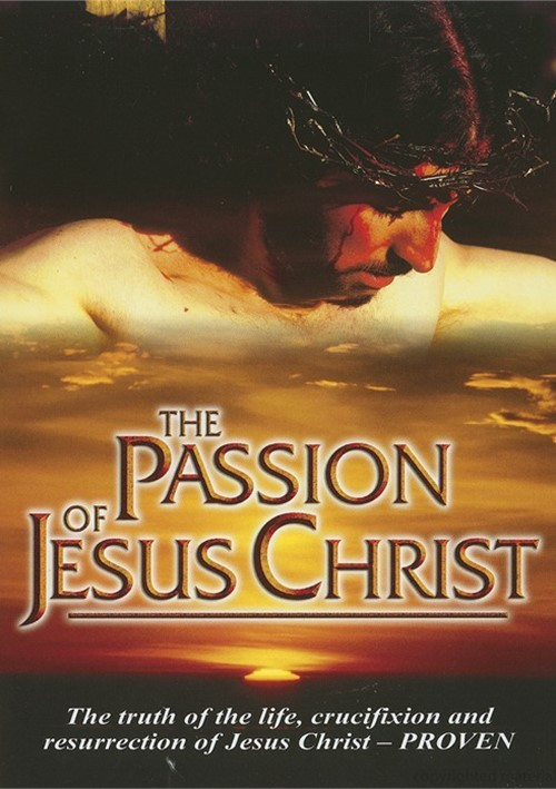 Passion Of Jesus Christ, The Movie