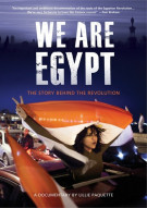 We Are Egypt: The Story Behind The Revolution Movie