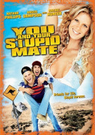 You And Your Stupid Mate Movie