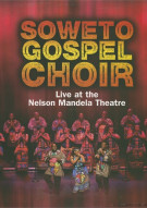 Soweto Gospel Choir: Live At The Nelson Mandela Civic Theatre Movie