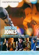 Norah Jones & The Handsome Band: Live In 2004 Movie
