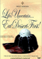 Sweet Addition: Lifes Uncertain, Eat Dessert First With Pastry Chef Dannielle Myxter Movie
