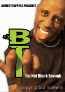 BT: Im Not Black Enough Movie