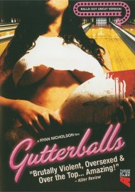 Gutterballs: Balls-Out Uncut Version Movie