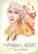 Thorn In The Heart, The Movie