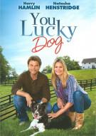 You Lucky Dog Movie