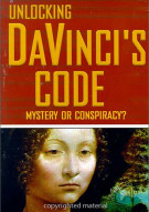 Unlocking Da Vinicis Code: Mystery Or Conspiracy? Movie