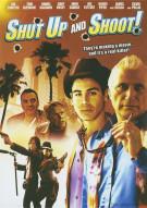 Shut Up And Shoot Movie