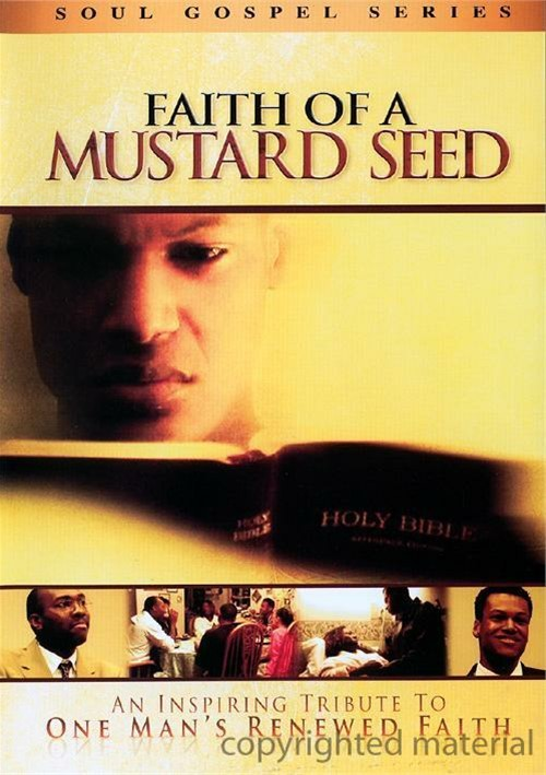 Faith Of A Mustard Seed Movie