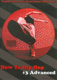How To Hip Hop 3: Advanced Movie