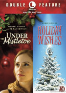 Lifetime Double Feature: Under The Mistletoe / Holiday Wishes Movie