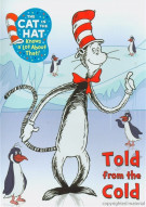 Cat In The Hat, The: Told From The Cold Movie