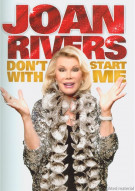 Joan Rivers: Dont Start With Me Movie