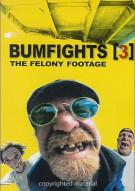 Bumfights 3: The Felony Footage Movie