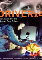 Driver X4: The Lost And Found Films Of Sara Driver Movie