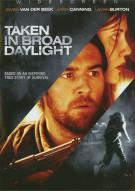 Taken In Broad Daylight Movie