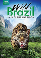 Wild Brazil: Land Of Fire And Flood Movie