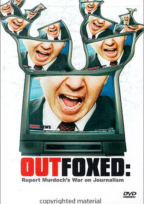 Outfoxed: Rupert Murdochs War On Journalism Movie
