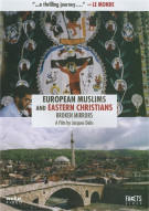 European Muslims And Eastern Christians: The Broken Mirrors Movie