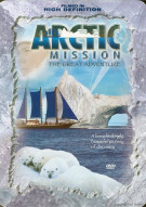 Arctic Mission: The Great Adventure Movie