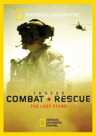National Geographic: Inside Combat Rescue - The Last Stand Movie