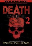 Death Scenes: Volume 2 - Uncensored Scenes Movie