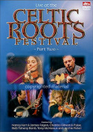 Live At The Celtic Roots Festival: Part Two Movie