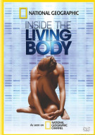 National Geographic: Inside The Living Body Movie