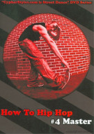 How To Hip Hop 4: Master Movie