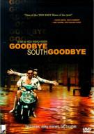 Goodbye South, Goodbye Movie