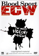 ECW: Blood Sport: The Most Violent Matches Movie