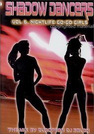Shadow Dancers: Volume 6 - Nightlife Go-Go Girls Movie