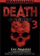 Death Scenes: Volume 3 - Los Angeles Movie