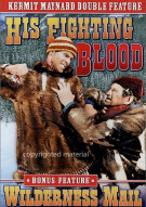 Kermit Maynard Double Feature: His Fighting Blood / Wilderness Mail Movie