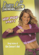 Dance Off The Inches: Hip Hop Party Movie